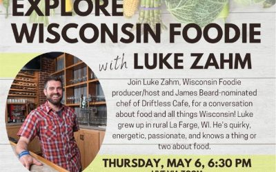 Wisconsin Foodie with Luke Zahm: May 6th @ 6:30 pm